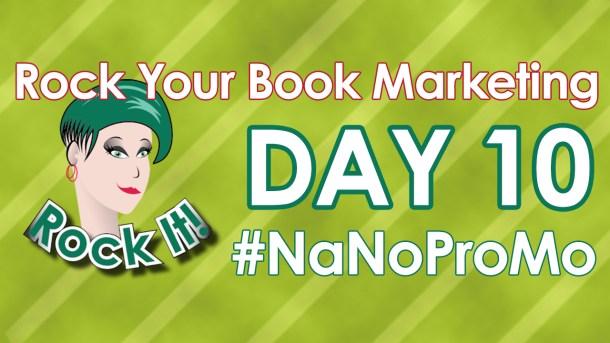 Day Ten of #NaNoProMo National Novel Promotion Month