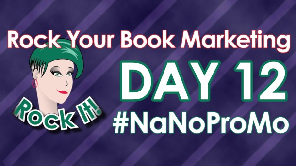 Day 12 of #NaNoProMo National Novel Promotion Month