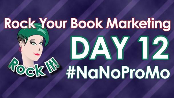 Day 12 of #NaNoProMo National Novel Promotion Month