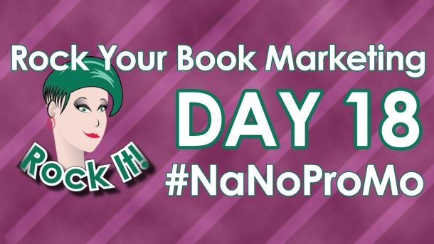 Day 18 of #NaNoProMo National Novel Promotion Month