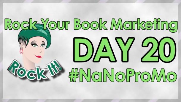 Day Twenty of #NaNoProMo National Novel Promotion Month