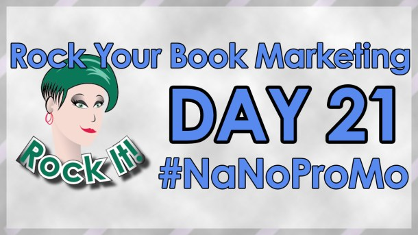 Day 21 of #NaNoProMo National Novel Promotion Month