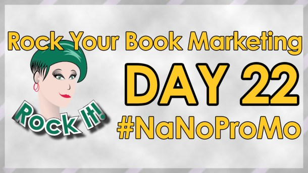 Day 22 of #NaNoProMo National Novel Promotion Month