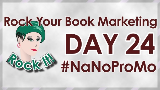 Day 24 of #NaNoProMo National Novel Promotion Month