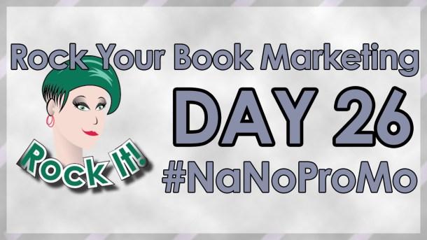 Day 26 of #NaNoProMo National Novel Promotion Month