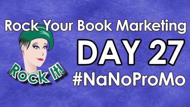 Day 27 of #NaNoProMo National Novel Promotion Month