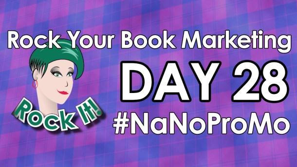 Day 28 of #NaNoProMo National Novel Promotion Month