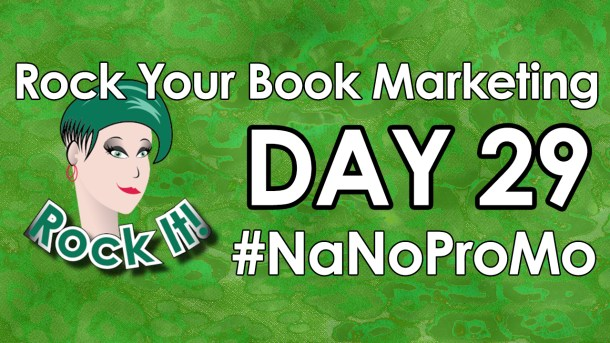 Day 29 of #NaNoProMo National Novel Promotion Month
