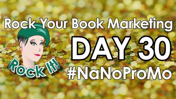 Day 30 of #NaNoProMo National Novel Promotion Month