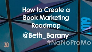 How To Create a Book Marketing Roadmap by Guest @Beth_Barany via @BadRedheadMedia and @NaNoProMo #MarketingRoadmap #marketing #roadmap