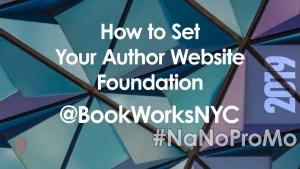 How to Set Your Author Website Foundation via @BookWorksNYC via @BadRedheadMedia and @NaNoProMo #Website #author