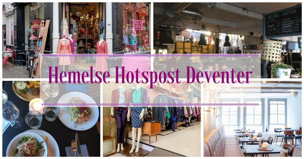 Hemelse hotspots Deventer – shop till you drop!