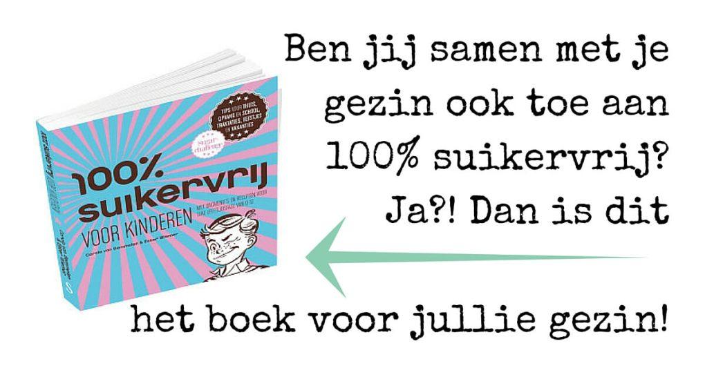 100% suikervrij voor kinderen: een boek waar velen op gewacht hebben!