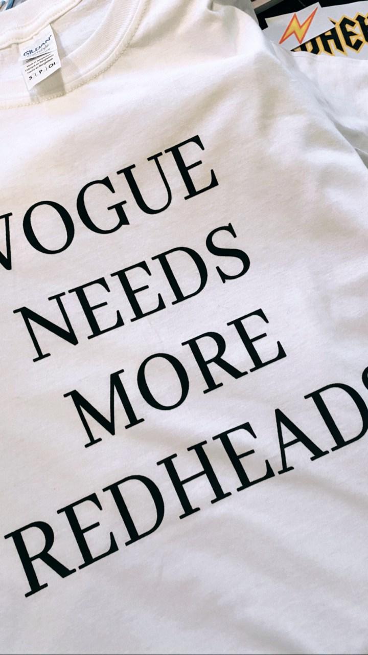 vogue needs more redheads t-shirt
