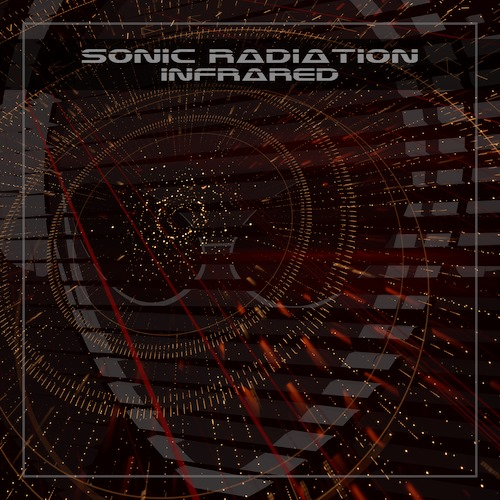 Sonic Radiation – Infrared – On the Juicy Jukebox Now