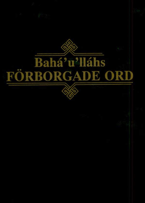 Bahá'u'lláhs Förborgade Ord