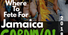 Where To Fete For Jamaica Carnival 2018