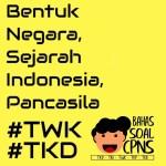 Bentuk Negara, Sejarah Indonesia, Pancasila – TWK TKD