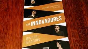 «Los innovadores», de Walter Isaacson: los genios que inventaron el futuro