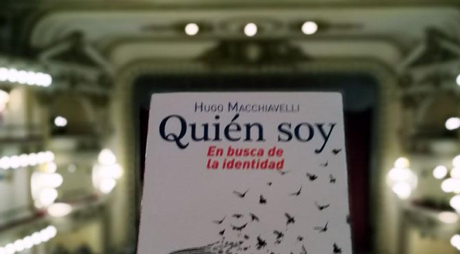 «Quién soy», la pregunta de Hugo Macchiavelli hecha libro