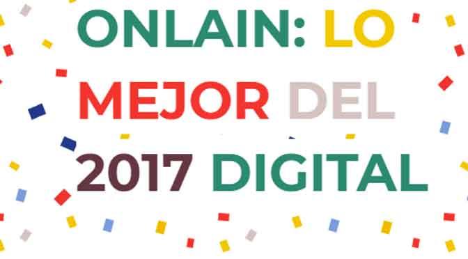 """Mis respuestas para el """"Reporte Onlain: lo mejor del 2017 digital"""""""