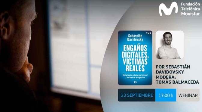 Sebastián Davidovsky presenta «Engaños digitales, víctimas reales»