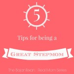 5 Rules on How to be a Great Step Mom (Real Mom Series 2)