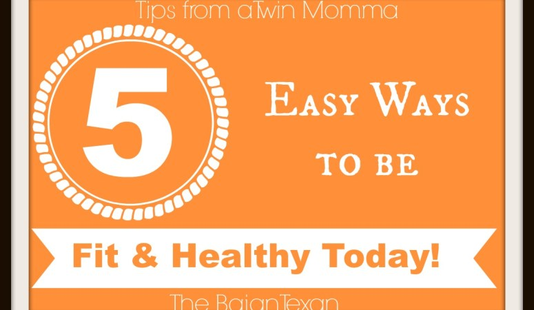 5 Easy Steps to Being Fit and Healthy