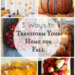 Fall Decor Ideas DIY: 3 Ways to Transform Your Home for Fall