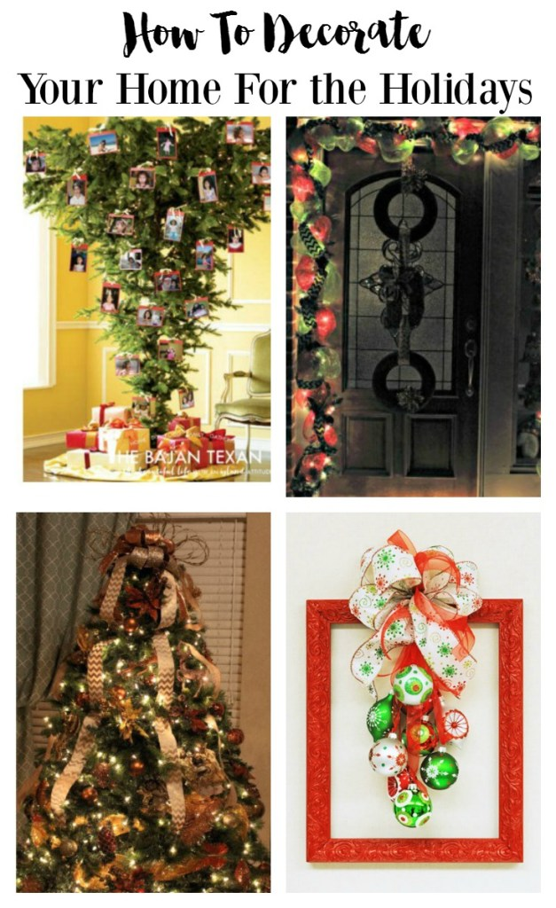Decorate your home for the holidays! Here are some fun and unique ideas!
