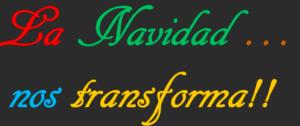 LA NAVIDAD NOS TRANSFORMA