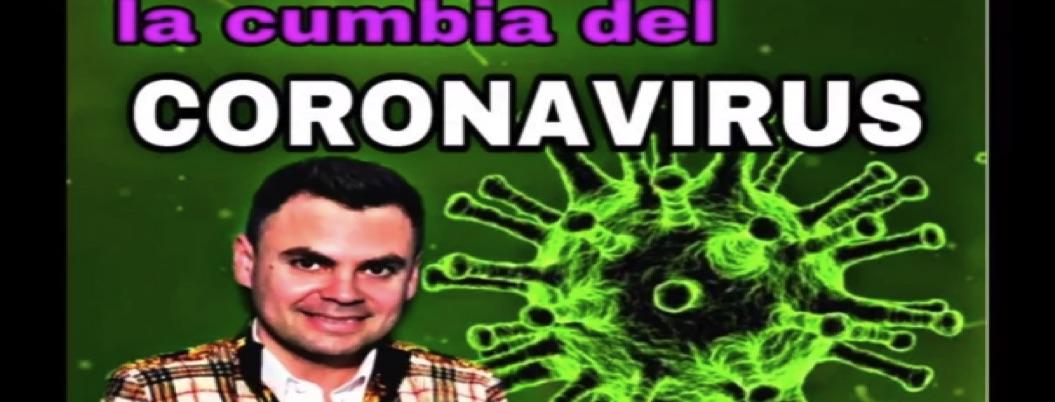 Lanzan la cumbia del coronavirus para bailar y alejar los males
