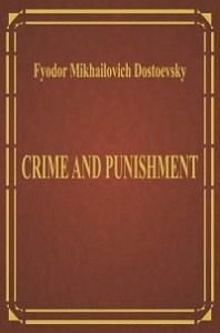 Crime and Punishment - Fyodor M. Dostoevsky