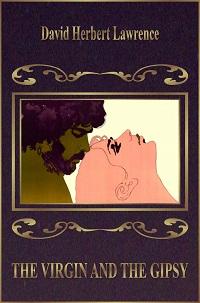 The Virgin and the Gipsy - David Herbert Lawrence
