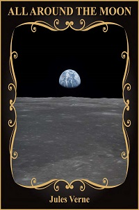 All Around The Moon Pdf by Jules Verne