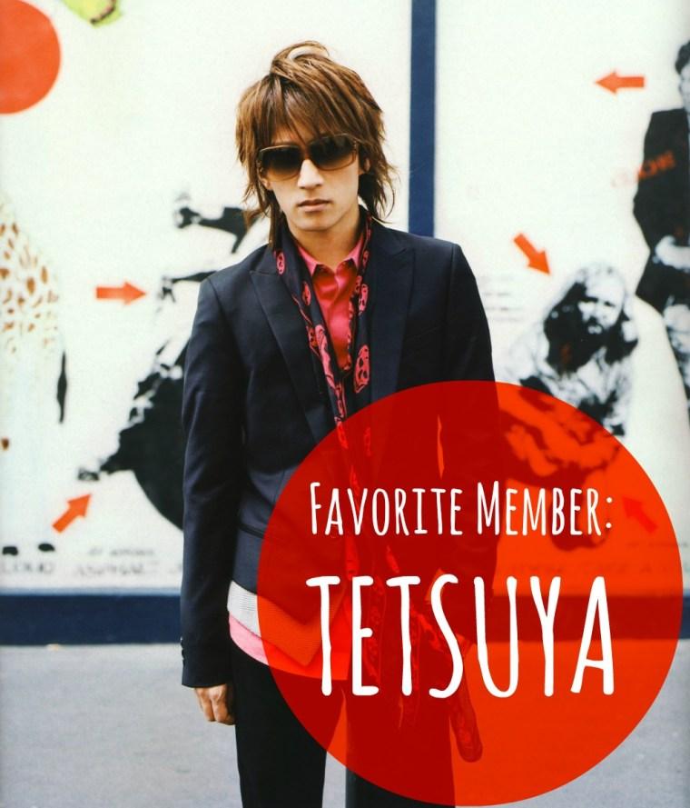 Favorite member: TETSUYA