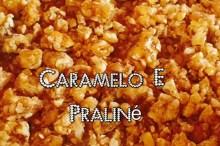 Como fazer Caramelo e Praliné