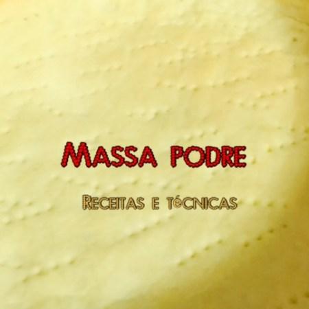 Receita de Massa Podre - 3 receitas e uma variação