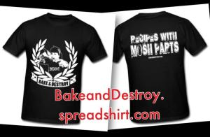 Bake and Destroy shirts