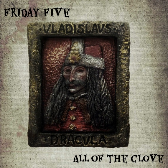 Friday Five: All of the Clove