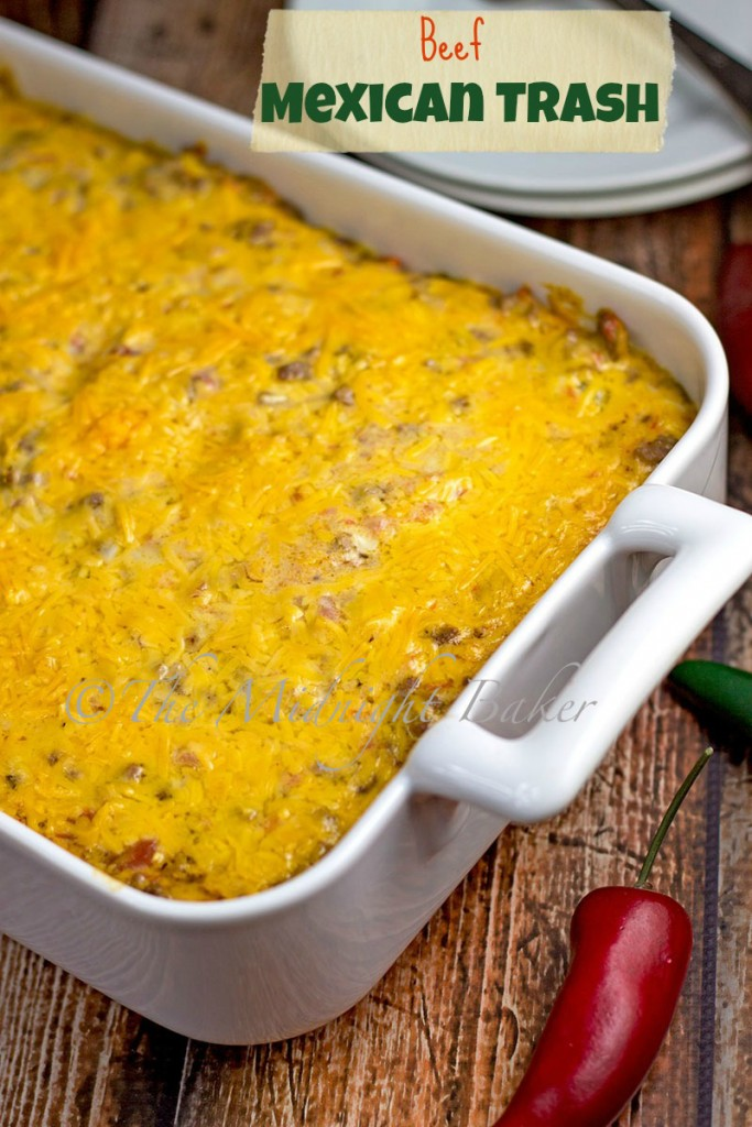 Beef Mexican Trash | bakeatmidnite.com | #casseroles #mexican #tacos