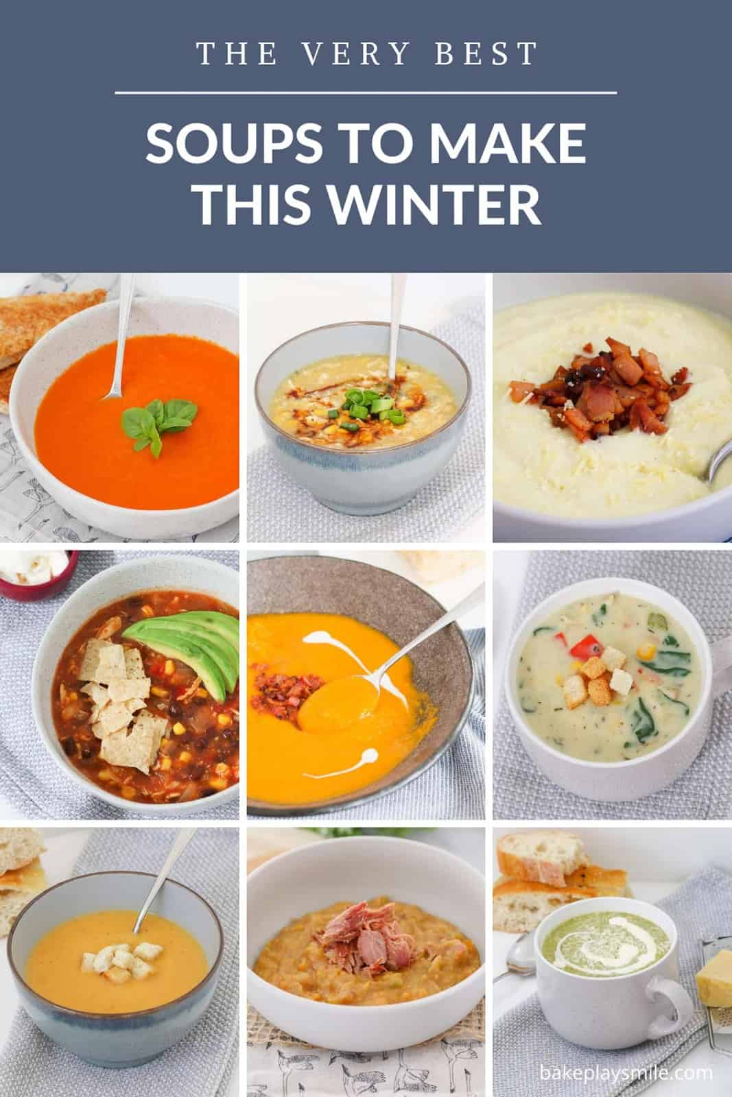 The Best Soup Recipes To Make This Winter Bake Play Smile