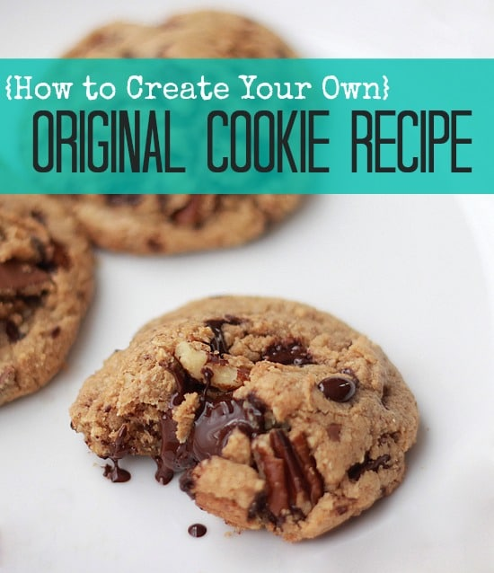 "A chocolate chip pecan cookies with the text ""How to Create your own Original Cookie Recipe"""