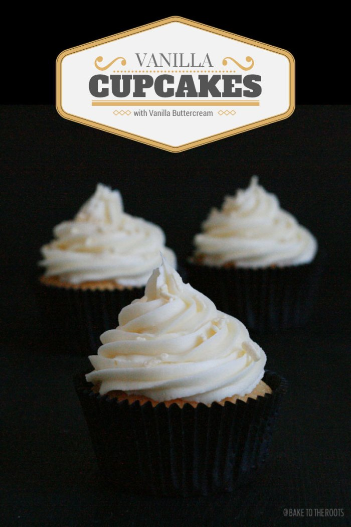Vanilla Cupcakes with Vanilla Buttercream | Bake to the roots