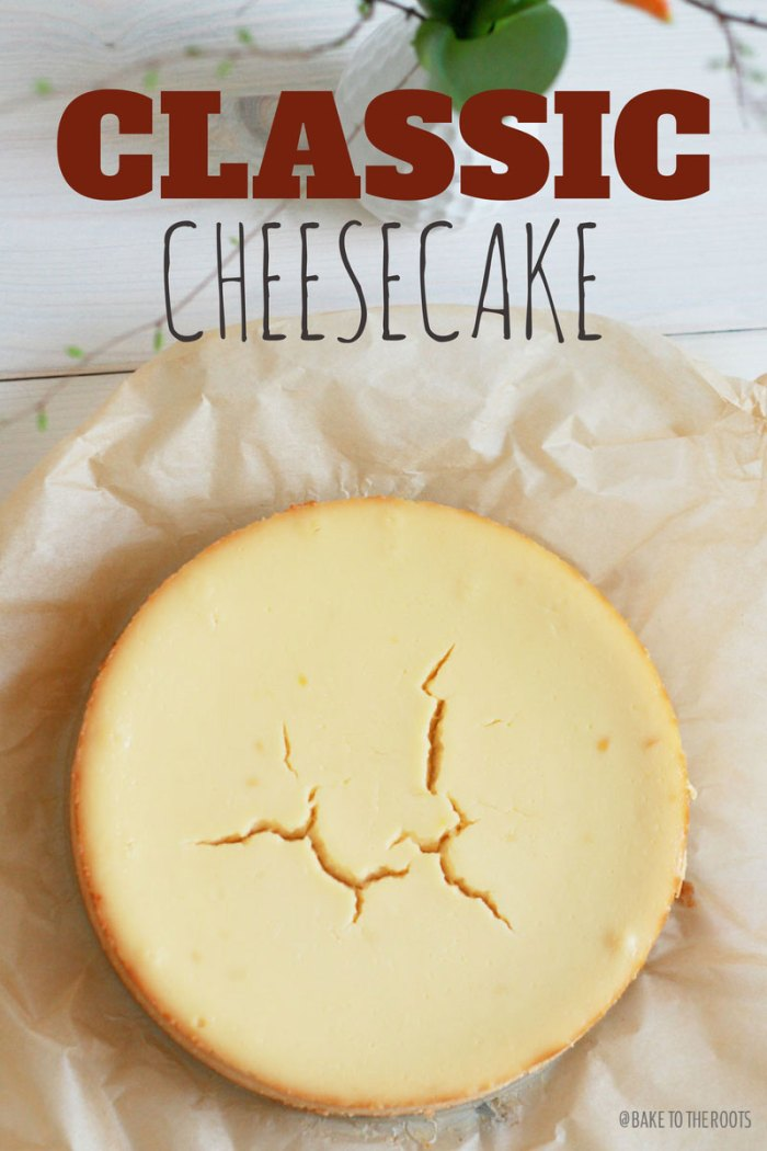 Classic Cheesecake   Bake to the roots