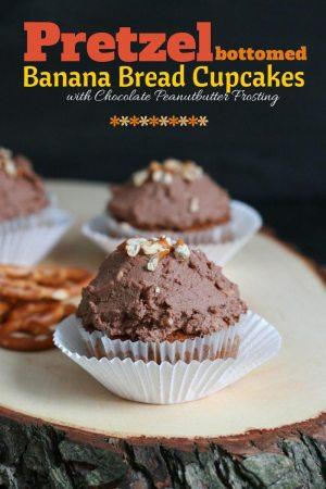 Banana Bread Cupcakes mit Brezelboden und Schokoladen Erdnussbutter Frosting