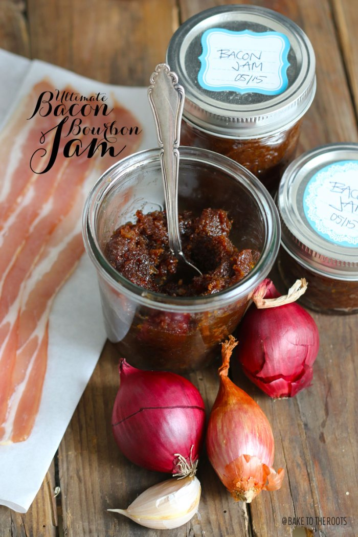 Ultimate Bacon Bourbon Jam   Bake to the roots