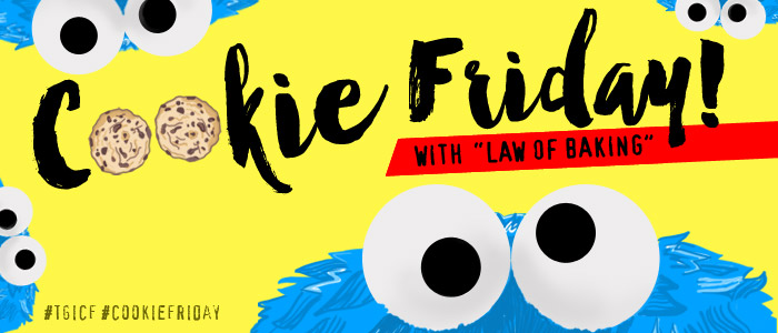 "Cookie Friday with ""Law of Baking"""