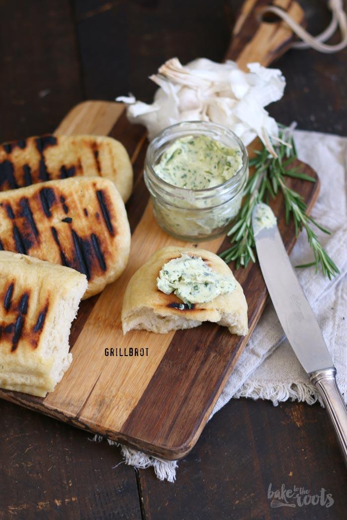 Grillbrot mit Kräuterbutter | Bake to the roots