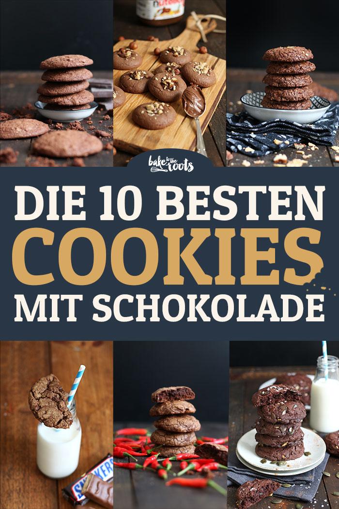 Die 10 Besten Cookies mit Schokolade | Bake to the roots